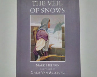 The Veil of Snows by Mark Helprin (illustrated by Chris Van Allsburg) - Viking 1997 - First Edition