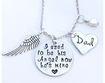 I used to be his Angel, now he's mine, Daddy's Girl Necklace, Remembrance Necklace, Loss, memory necklace, dad memory, loss, in memory of da