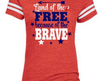 Land of The Free because of the Brave/Regular Vinyl Jersey Tee