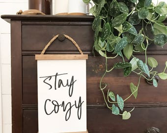 Stay Cozy hanging wooden sign