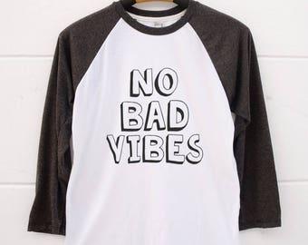 No bad vibes tshirts. sayings shirt graphic women shirt fashion funny top cute gift to her teen clothes baseball shirt men tshirt women tees
