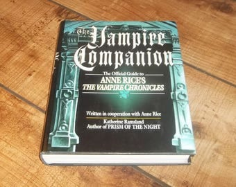 Anne Rice Vampire Companion Book, Katherine Ramsland, Hardcover First Ediotion 1993, Interview With A Vampire, Lestat, Queen of the Damned