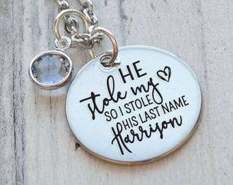 He Stole My Heart so I Stole His Last NameAnniversary Personalized Necklace - Engraved