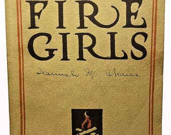 The Book of the Camp Fire Girls 1st Edition 1913!