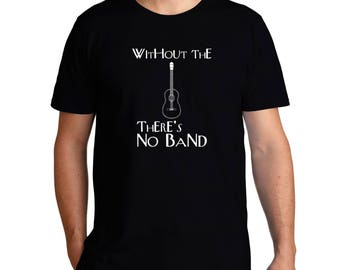 Without The Ukulele There'S No Band T-Shirt