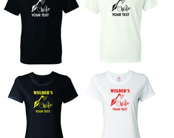Welder Wife  T-shirt with custom text(optional)
