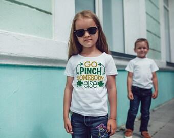 Go Pinch Somebody Else St. Patrick's Day Todder Shirt 2T 3T 4T White Tee Shirt Top Third Birthday Girls Gift Idea Irish Clover Funny