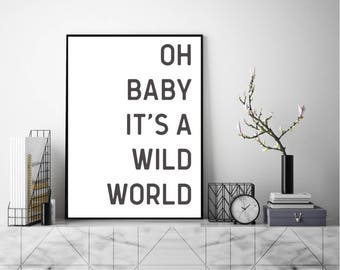 Oh Baby It's A Wild World. Wall Art, Art Print, Typography Poster, Scandinavian Art, Minimalist Print, Modern Art Print, Home Decor Print