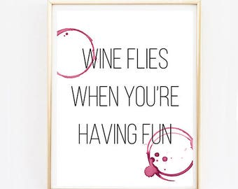 Wine Flies When You're Having Fun Wall Art - Bar Cart Print, Wine, Bar Cart Art, Wine Stains, Alcohol Print, Wine Wall Art, Kitchen Print