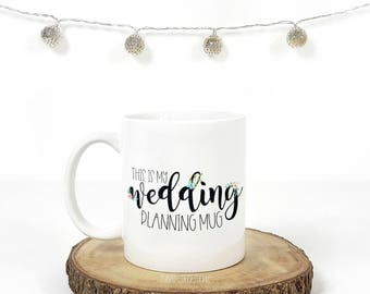 Wedding Planning Mug | Wedding Planning Coffee Mug | Gifts For Women | Bride To be Gifts | Wedding Planning Gifts | Engagement Gifts