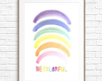 BE COLORFUL Instant Download Printable Art