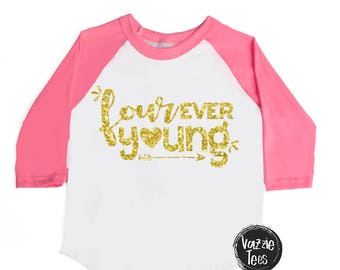 Four ever Young - Four Year Old - Glitter - BIRTHDAY Girl Shirt - 4th Birthday Shirt - Birthday Raglan Shirt - 4 year old - Fourth Birthday