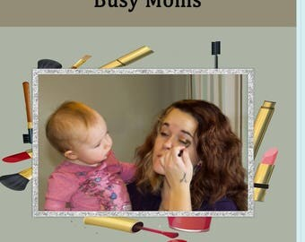 Simple Beauty Tips for Busy Moms Digital Download Report PDF