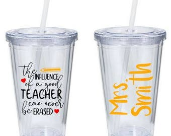 The influence of a good teacher can never be erased - Personalized Teacher Gift - Personalized Teacher Tumbler