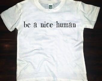 be a nice human- tee