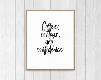 Coffee and Makeup | Coffee Quote, Confidence Quote, Lipstick Art, Beauty Wall Art, Makeup Poster, Make Up Lovers, Makeup Guru, Coffee Print