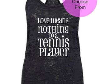 Love Means Nothing To A Tennis Player. Funny Tennis Shirt. Tennis Tank Top. Cute Tennis Tops. Funny Tennis Tank. Tennis Clothing.Team Tennis