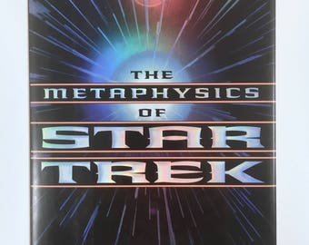 Star Trek Book, The Metaphysics of Star Trek, Hardcover, Dust Jacket, Vintage, Star Fleet's Prime Directive, Philosophy of Star Trek