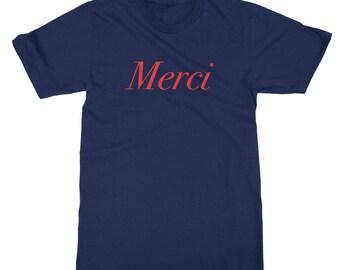 Merci T-shirt - Thank you, Le français, French, Happy France, Paris, Fashion Week, Oui, Travel, Île-de-France Mens Womens Ladies T Shirt Tee