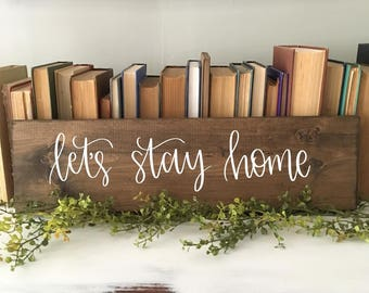 Let's Stay Home - Wood Sign