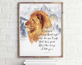 Narnia Art Print, C.S. Lewis Printable Quote Poster ~ 'Safe? 'Course He Isn't Safe' ~ Inspirational Calligraphy, Bible Verse, Scripture art