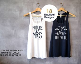 Future Mrs Shirt Last Sail Before The Veil Nautical Bachelorette Party Shirts Lets