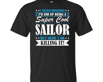 Sailor, Sailor Gifts, Sailor Shirt, Super Cool Sailor, Gifts For Sailor, Sailor Tshirt, Funny Gift For Sailor, Sailor Gift