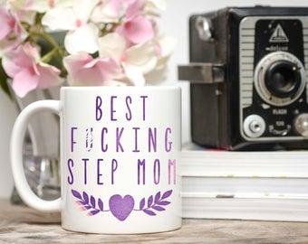Mature Content, Gifts For Step Mom, Mothers Day Step Mom, Step Mom Mug, Funny Step Mom, Best F*cking Step Mom, Best Step Mom Ever