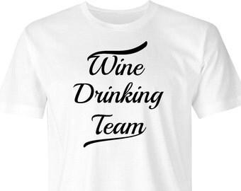 Wine drinking t-shirt, Drinking team t-shirt, Wine drinking print, Drinking team, Wine lovers T-shirt, Wine club T-shirt, Wine Glass.