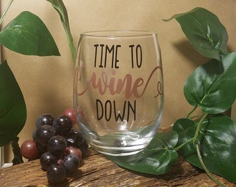 Time To Wine Down, Wine Glasses, Custom Wine Glass, Wine Glass With Sayings, Relax With Wine, Wine Lover Gift, Wine Glass, Wine Gift