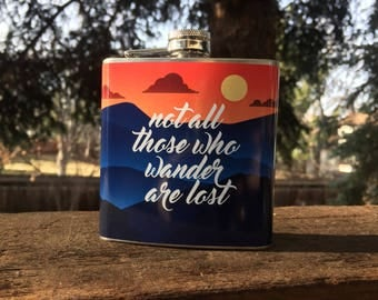 Not All Those Who Wander Are Lost Flask- Gift Stainless Steel 6 oz Liquor Hip Flask -  BF-F1012