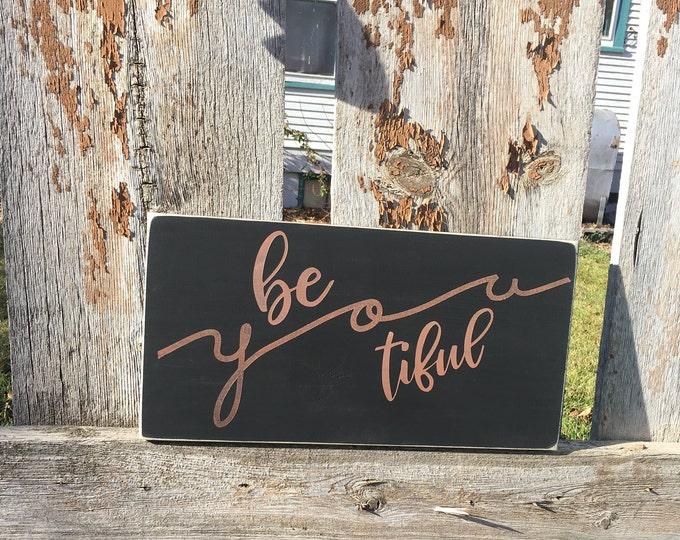 Beyoutiful * Be you tiful Sign * Beautiful wood sign * Girls Room Decor * Inspiration Sign * Rose Gold * Rustic Room Decor * Bathroom Sign *