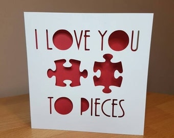 1st Anniversary card, Birthday card, I love you to pieces, Card for her, Card for him, Papercut card, Love card
