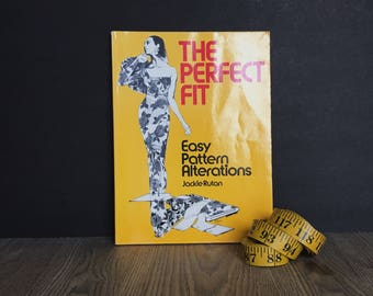 Vintage Sewing Book, The Perfect Fit, Easy Pattern Alterations, Jackie Rutan, 1977, Vintage Sewing Patterns, Sewing Guide, Alterations