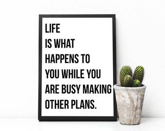 Life is what happens to you while you are busy making other plans John Lennon Quote, Black and White, Typography Minimalist Instant Download