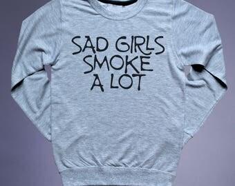 Cigarette Sweat Sad Girls Smoke A Lot Slogan Sweat Depressed Grunge Punk Emo Alternative Sweatshirt