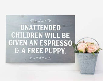 Painted wooden sign, funny sign with quote, unattended children sign, cafe sign, cafe shop sign, shop sign, wood sign, exterior sign