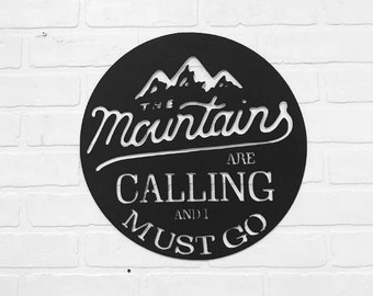 The Mountains are Calling and I Must Go Metal Sign | Metal Wall Art | Canadian Decor