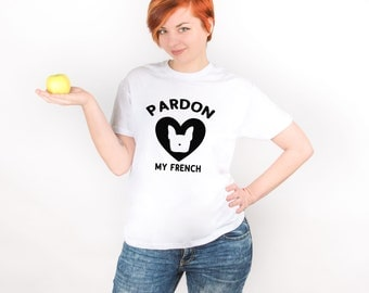 Pardon My French Shirt Funny T Shirt Dog Lover Gift French Bulldog Shirt French Bulldog Gifts Frenchie Shirt Frenchie Gift Puppy Tee PA1214