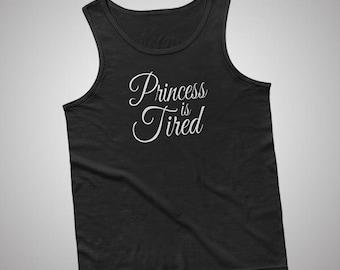 Princess Is Tired Tank / T-Shirt