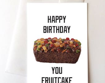 Fruitcake Happy Birthday Greeting Card, Funny, Ratchet