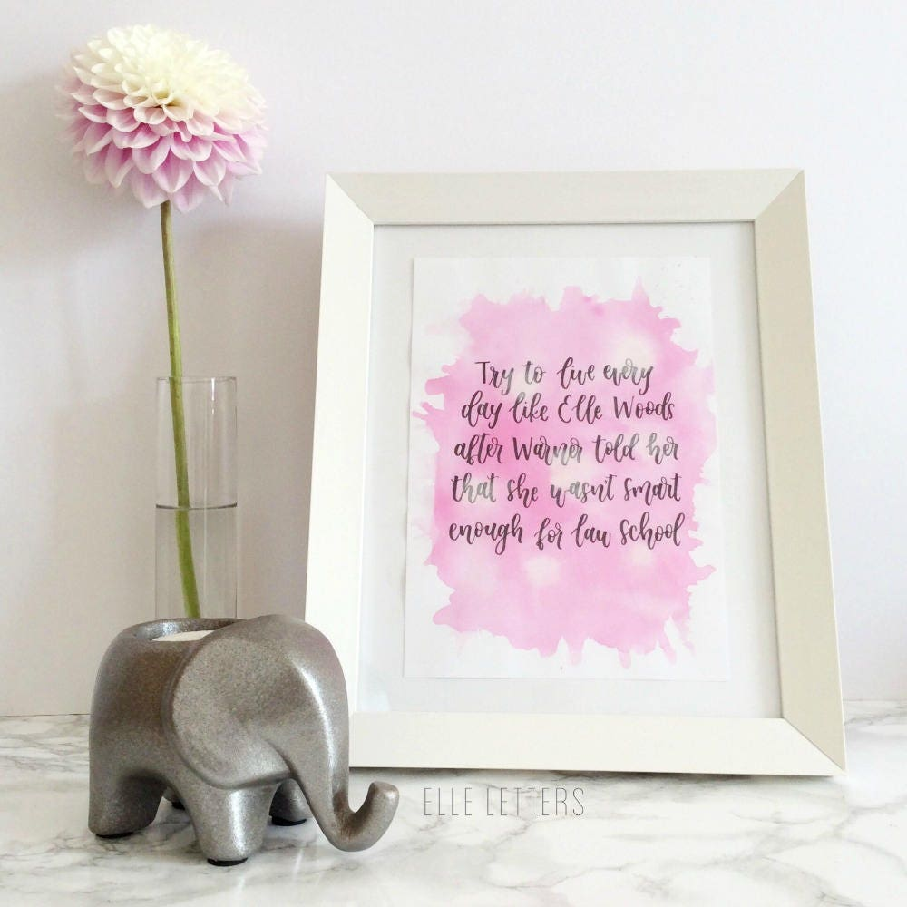 Elle Woods Quote Print Part 84