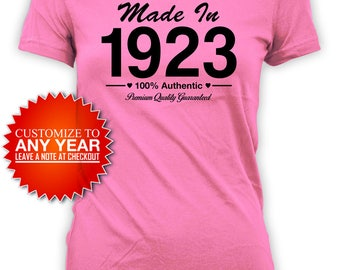 Funny Birthday T Shirt 95th Birthday Gifts Ideas For Her Birthday Present Bday Shirt Custom Year Made In 1923 Birthday Ladies Tee - BG416