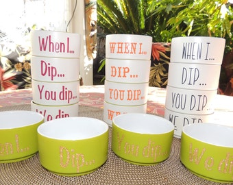 Mini Bowl Set - When I Dip, You Dip
