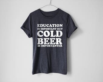 Cold Beer Is Importanter Shirt | Cold Beer Shirt | Funny Shirt | Drunk Shirt | Drinking Tees | Beer Shirt | Party Shirt | Party Tees | Funny