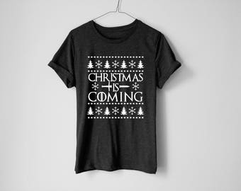 Christmas Is Coming Shirt - Winter Is Coming Shirt - Christmas Shirt - Winter Is Coming - GOT Shirt - Jon Snow Shirt - Tyrion Lannister