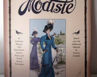 The Edwardian Modiste Sewing Book: 85 Authentic Vintage Patterns, Instuctions, Fashion Plates, Period Sewing Techniques, Rare Book 430 Pages