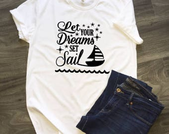 Let Your Dreams Set Sail T-Shirt
