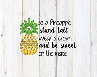 """Be a Pineapple Decal - """"Be a pineapple stand tall wear a crown and be sweet on the inside"""""""