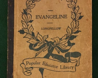 "Antique Book ""Evangeline"" by Longfellow pub. 1899"